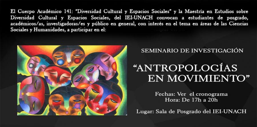 "SEMINARIO DE INVESTIGACIÓN ""ANTROPOLOGÍAS EN MOVIMIENTO"""