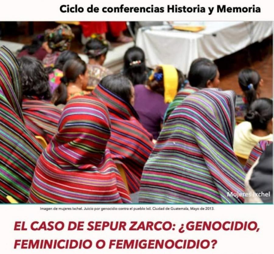 El caso de Sepur Zarco: ¿Genocidio, feminicidio o femigenocidio?